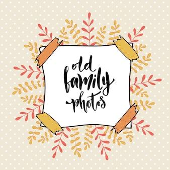 Vecchie foto di famiglia. album fotografico di copertina. vector calligrafica sullo sfondo creativo