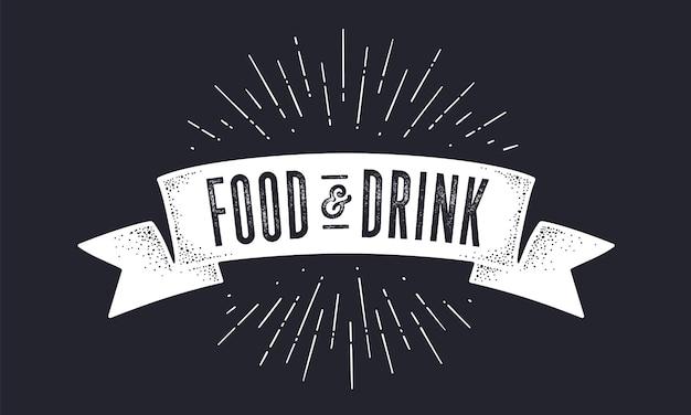 Nastro della vecchia scuola con testo cibo e bevande