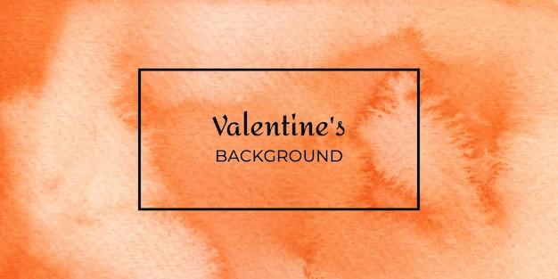 San valentino di struttura dell'acquerello disegnato a mano arancione