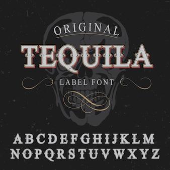 Manifesto originale del carattere dell'etichetta di tequila con l'alfabeto e l'immagine dell'illustrazione del cranio