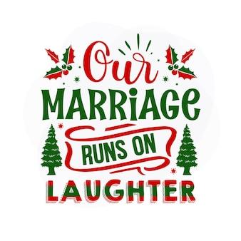 Il nostro matrimonio corre sulle risate citazione di natale vettore premium
