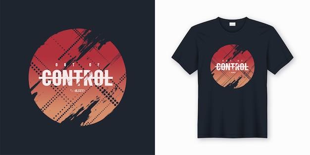 Fuori controllo elegante maglietta astratta e design di abbigliamento, stampa, tipografia. campioni globali.