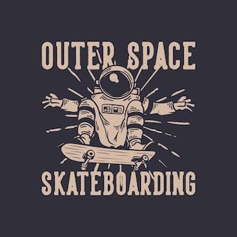 Skateboard nello spazio esterno con astronauta in sella skateboard vintage