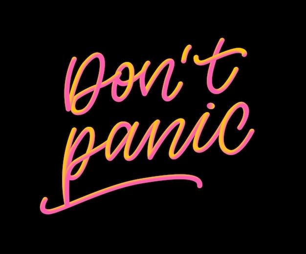 Non fare il panico. niente panico. salute mentale. tipografia della lettera della mano di vettore