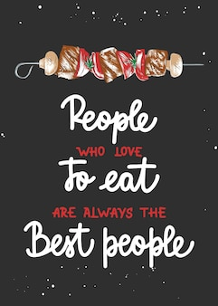 Le persone che amano mangiare sono sempre le migliori persone che pennellano calligrafia lettere scritte a mano