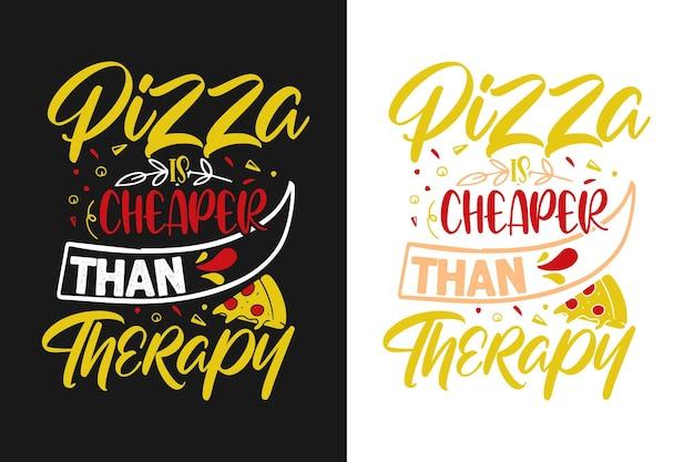 La pizza è più economica della tipografia terapeutica design di citazioni di pizza alla moda