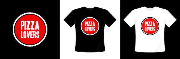 Design t-shirt tipografia amanti della pizza