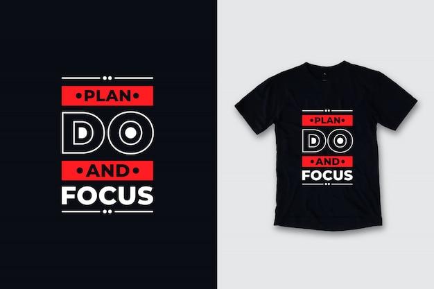 Pianta fare e focalizzare il design moderno della maglietta di citazioni