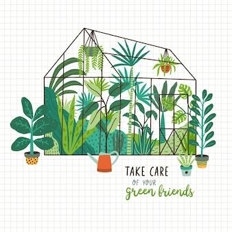 Piante che crescono in vasi o fioriere all'interno di una serra di vetro e slogan prenditi cura dei tuoi amici verdi.