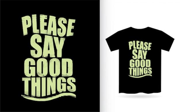 Per favore, dì cose buone tipografia
