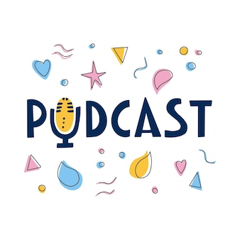 Scritta podcast e schermata decorativa con poster scritto a mano con testo e simboli in stile scarabocchio