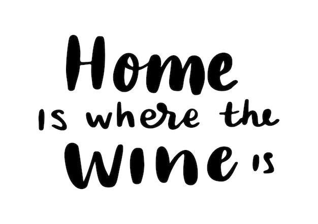 Vino positivo e divertente che dice per poster in cafebartshirt la casa è dove il vino è citazione vettoriale