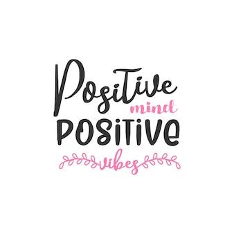 Mente positiva design positivo e ispiratore di citazioni