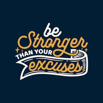 La citazione positiva della tipografia dice di essere più forte delle tue scuse
