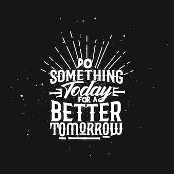Poster di ispirazione tipografica positivo con design tshirt motivazione di vita