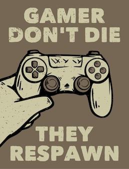 Il giocatore di design di poster non muore, respawn con la mano che regge l'illustrazione vintage del game pad