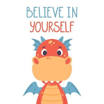 Poster con simpatico drago rosso e citazione scritta disegnata a mano - credi in te stesso. Vettore Premium
