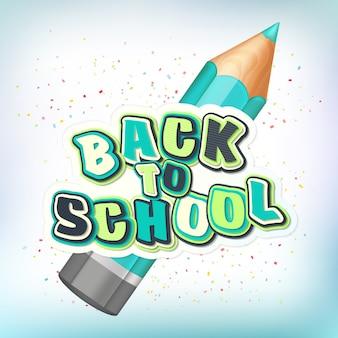 Poster con scritte torna a scuola. matita realistica, lettere colorate