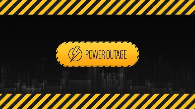 Interruzione di corrente, segnale di avvertimento giallo e nero