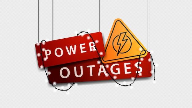 Interruzione di corrente, cartello volumetrico rosso con simbolo giallo di avvertimento e non brilla ghirlanda isolata su sfondo bianco