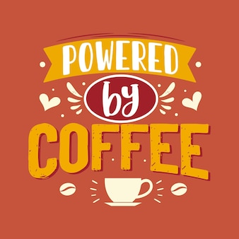 Alimentato da caffè, design di lettere di citazione del caffè