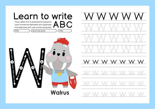 Traccia per bambini in età prescolare dalla a alla z con lettere e vocabolario animale foglio di lavoro per tracciare l'alfabeto w tricheco