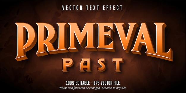 Testo passato primordiale, effetto di testo modificabile in stile primitivo