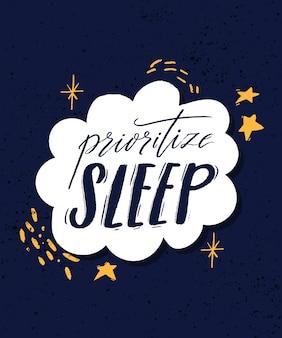 Dai la priorità al sonno. citazione motivazionale sulla qualità del sonno, l'importanza di staccare la spina e rilassarsi. lettering moderno decorato con stelle, segni a mano e scarabocchi in cornice bianca su sfondo blu.