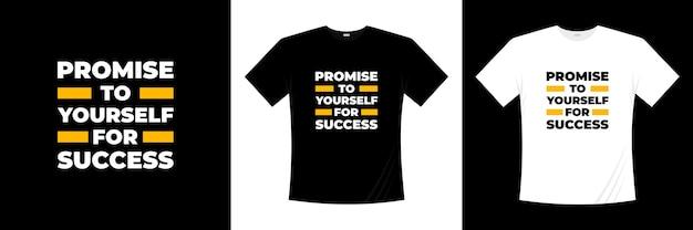 Prometti a te stesso per la tipografia di successo. motivazione, maglietta di ispirazione.