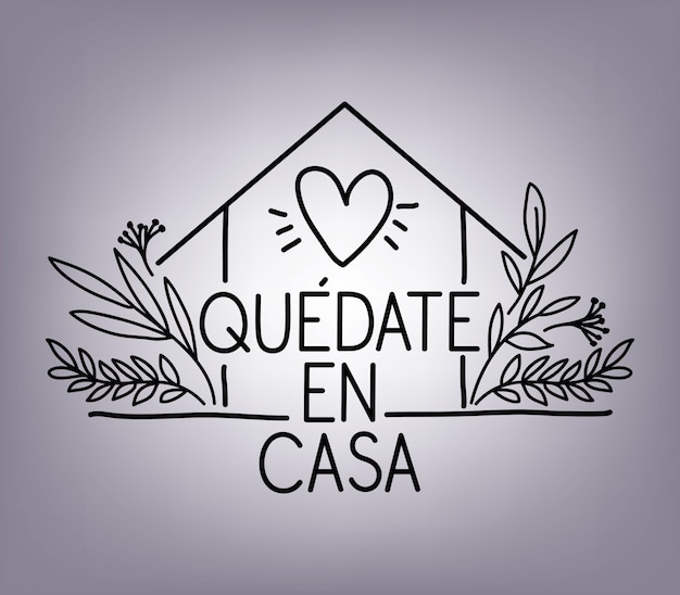 Quedate en casa text with heart house and leaves design