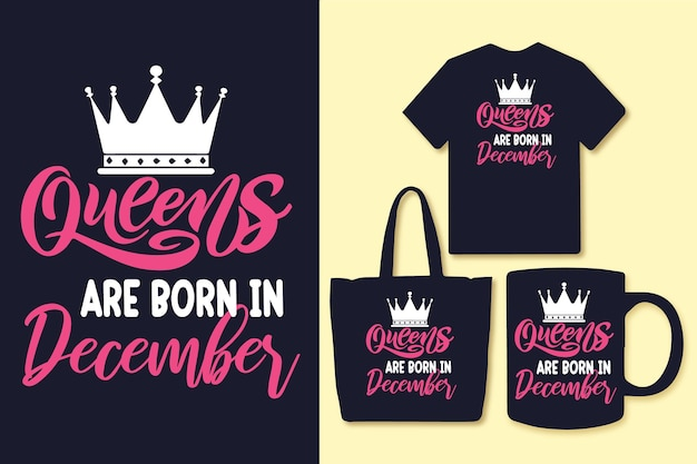 Le regine sono nate a dicembre citazioni tipografiche design tshirt e merchandising