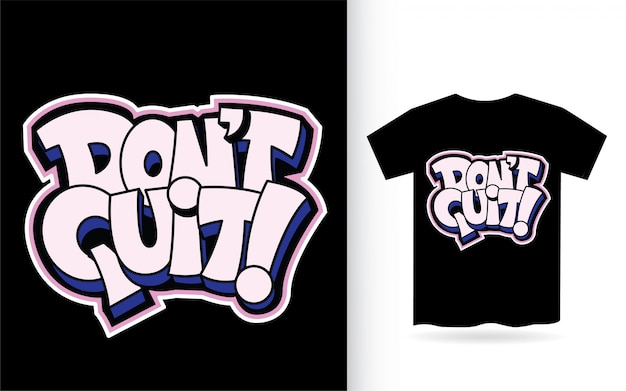 Non abbandonare lo slogan con scritte a mano per la maglietta