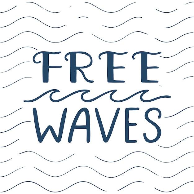 Citazione. onde libere. manifesto di tipografia disegnato a mano. per biglietti di auguri, poster, stampe o decorazioni per la casa. lettere vettoriali
