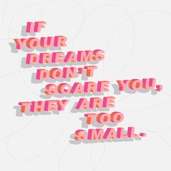Cita se i tuoi sogni non ti spaventano sono troppo piccoli illustrazione vettoriale