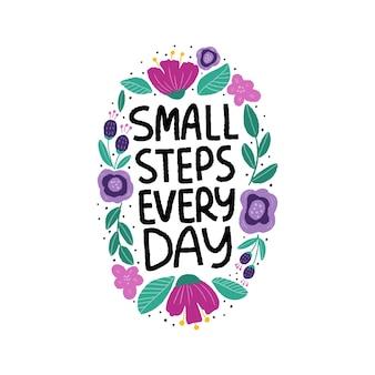 Illustrazione di citazione. piccoli passi ogni giorno, scritte disegnate a mano slogan motivazionale.