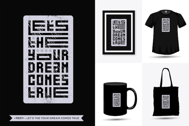 Quote inspiration tshirt lascia che il tuo sogno si avveri per la stampa. tipografia moderna lettering modello di progettazione verticale