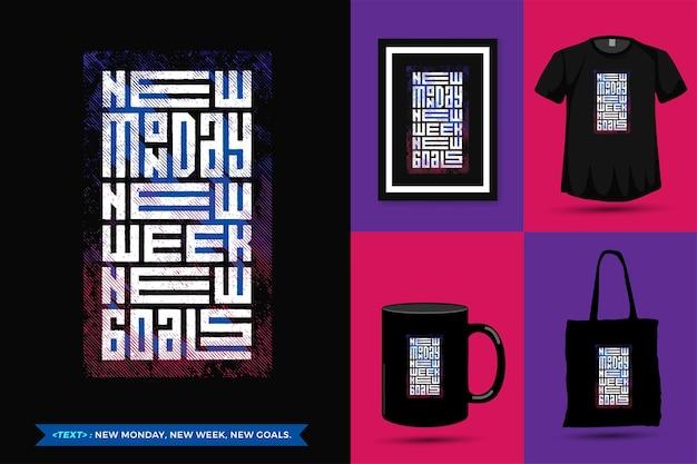 Quote inspiration tshirt new monday new week nuovi obiettivi per la stampa. tipografia moderna che segna la merce del modello di progettazione verticale