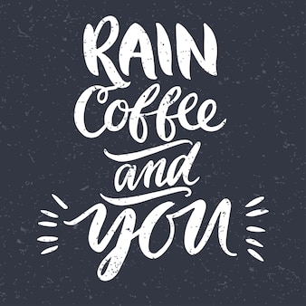 Cita la pioggia ciffee e tu poster tipografico disegnato a mano per biglietti di auguri matrimonio di san valentino
