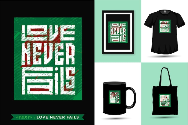Quote tshirt love never fails.