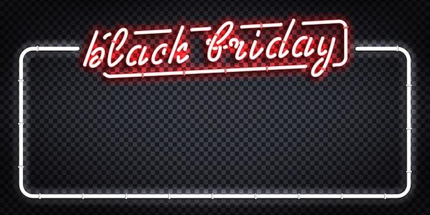 Insegna al neon isolata realistica del telaio del black friday per la decorazione del modello e la copertura dell'invito sullo sfondo trasparente. concetto di vendita, offerta speciale e sconto.