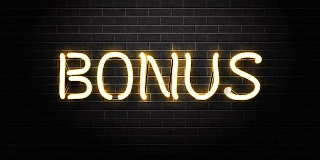 Segno al neon isolato realistico del logo bonus per la decorazione e il rivestimento.