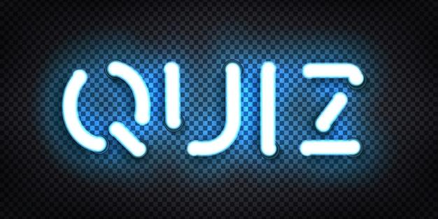 Insegna al neon isolata realistica del logo quiz per la decorazione del modello e la copertura sullo sfondo trasparente. concetto di quiz notte e domanda.