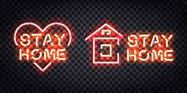 Insegna al neon isolata realistica del logo stay home per la decorazione e la copertura del modello sullo sfondo trasparente.