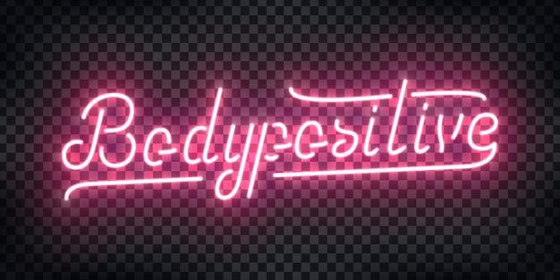 Insegna al neon realistica del logo bodypositive per la decorazione del modello sullo sfondo trasparente.