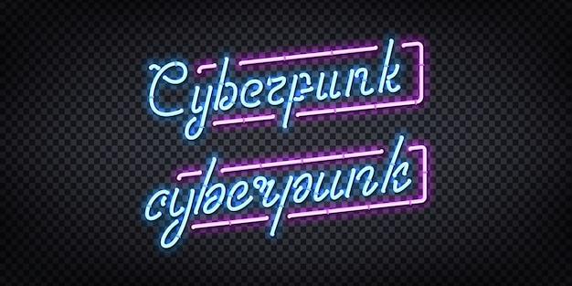 Insegna al neon realistica del logo cyberpunk per la decorazione e la copertura sullo sfondo trasparente.
