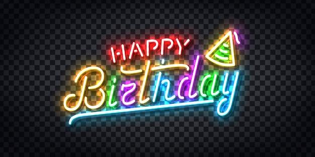 Insegna al neon realistica del logo di buon compleanno per la decorazione dell'invito e la copertura del modello sullo sfondo trasparente. concetto di celebrazione e festa.