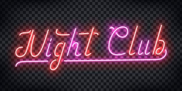 Segno al neon realistico del logo di tipografia del night club per la decorazione e il layout del modello dell'invito alla festa sullo sfondo trasparente. concetto di discoteca e vita notturna.