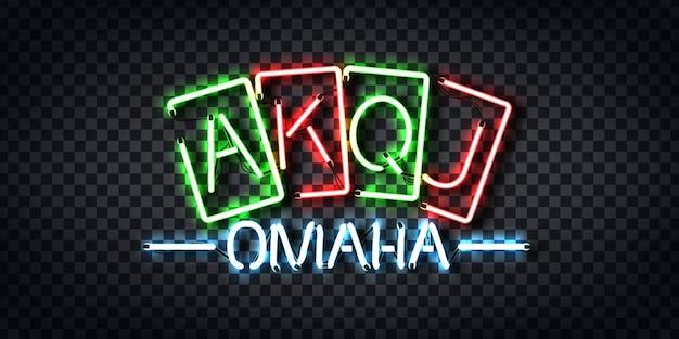 Insegna al neon realistica del logo omaha per la decorazione e la copertura sullo sfondo trasparente. concetto di regole del casinò e del poker.