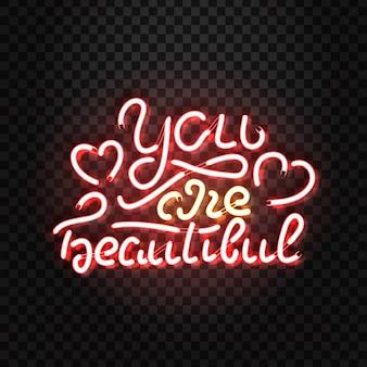 Insegna al neon realistica di you are beautiful per la decorazione e la copertura sullo sfondo trasparente.