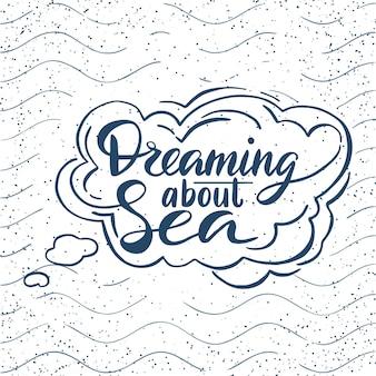 Reaming about sea poster di tipografia disegnati a mano Vettore Premium